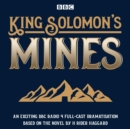 King Solomon's Mines : BBC Radio 4 full-cast dramatisation - eAudiobook