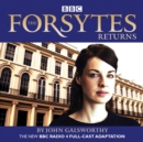 The Forsytes Returns : BBC Radio 4 full-cast dramatisation - eAudiobook