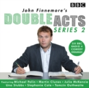 John Finnemore's Double Acts: Series 2 : 6 full-cast radio dramas - Book