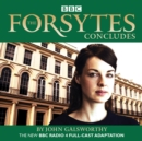 The Forsytes Concludes : BBC Radio 4 full-cast dramatisation - eAudiobook