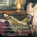 Sherlock Holmes: His Last Bow : BBC Radio 4 full-cast dramatisation - Book