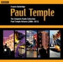 Paul Temple: The Complete Radio Collection: Volume Four : Paul Temple Returns (2006-2013) - eAudiobook