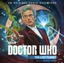 Doctor Who: The Lost Planet : 12th Doctor Audio Original - Book