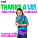 Thanks a Lot, Milton Jones! Complete Series 2 : 6 episodes of the BBC Radio 4 comedy - eAudiobook