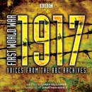 First World War: 1917 : Voices from the BBC Archive - eAudiobook