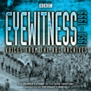 Eyewitness: 1950-1999 : Voices from the BBC Archives - eAudiobook