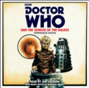 Doctor Who and the Genesis of the Daleks : 4th Doctor Novelisation - eAudiobook