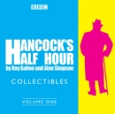 Hancock's Half Hour Collectibles: Volume 1 : Rarities from the BBC radio archive - Book