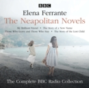 The Neapolitan Novels: My Brilliant Friend, The Story of a New Name, Those Who Leave and Those Who Stay & The Story of the Lost Child : The Complete BBC Radio Collection - eAudiobook