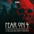 Fear on 4 : 13 chilling BBC Radio 4 dramas - eAudiobook