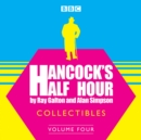Hancock's Half Hour Collectibles: Volume 4 - eAudiobook