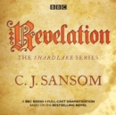 Shardlake: Revelation : BBC Radio 4 Full-Cast Dramatisation - Book