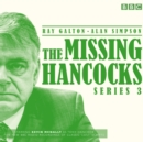 The Missing Hancocks: Series 3 : Five new recordings of classic 'lost' scripts - eAudiobook