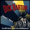 Dick Barton: Special Agent : The Complete BBC Radio Collection - eAudiobook