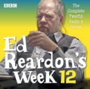 Ed Reardon's Week: Series 12 : The BBC Radio sitcom - eAudiobook