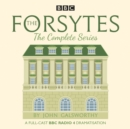 The Forsytes: The Complete Series : BBC Radio 4 full-cast dramatisation - eAudiobook