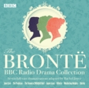The Bronte BBC Radio Drama Collection : Seven full-cast dramatisations - eAudiobook