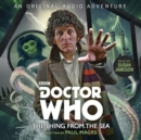 Doctor Who: The Thing from the Sea : 4th Doctor Audio Original - Book