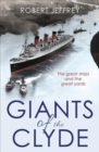 Giants of the Clyde : The Great Ships and the Great Yards - Book