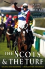 The Scots & The Turf : Racing and Breeding - The Scottish Influence - eBook