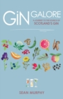 Gin Galore : A Journey to the source of Scotland's gin - Book