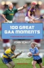 100 Great GAA Moments - Book