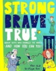Strong Brave True : Great Scots Who Changed the World . . . And How You Can Too - Book
