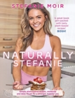 Naturally Stefanie : Recipes, workouts and daily rituals for a stronger, happier you - Book
