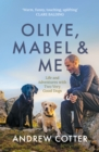 Olive, Mabel and Me : Life and Adventures with Two Very Good Dogs - eBook