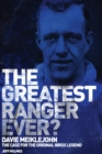 The Greatest Ranger Ever? - eBook