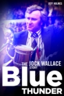 Blue Thunder : The Jock Wallace Story - Book