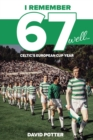 I Remember 67 Well : Celtic's European Cup Year - Book