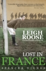 Lost in France : The Remarkable Life and Death of Leigh Roose, Football's First Superstar - Book