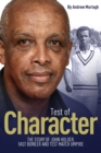 A Test of Character : The Story of John Holder, Fast Bowler and Test Match Umpire - Book