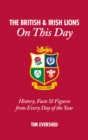 British & Irish Lions on This Day : History, Facts & Figures from Every Day of the Year - Book