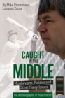 Caught in the Middle : Monkeygate, Politics and Other Hairy Issues; the Autobiography of Mike Procter - Book