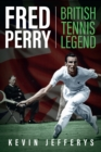 Fred Perry : British Tennis Legend - Book
