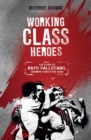 Working Class Heroes : The Story of Rayo Vallecano, Madrid's Forgotten Team - Book