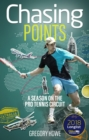 Chasing Points : A Season on the Pro Tennis Circuit - Book
