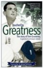 Touched by Greatness : The Story of Tom Graveney, England's Much Loved Cricketer - Book