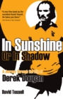 In Sunshine or In Shadow : A Journey Through the Life of Derek Dougan - Book