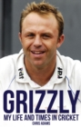 Grizzly : My Life and Times in Cricket - Book