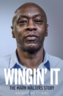 Wingin' It : The Mark Walters Story - Book