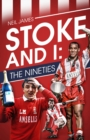 Stoke and I : The Nineties - Book
