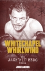 The Whitechapel Whirlwind : The Jack Kid Berg Story - Book