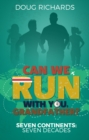Can We Run With You, Grandfather? : Seven Continents: Seven Decades - Book