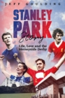 Stanley Park Story : Life, Love and the Merseyside Derby - Book