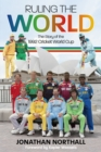 Ruling the World : The Story of the 1992 Cricket World Cup - Book