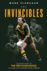 The Invincibles : The Inside Story of the 1982 Kangaroos, the Team That Changed Rugby Forever - Book