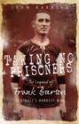 Taking No Prisoners : The Legend of Frank Barson, Football's Hardest Man - Book